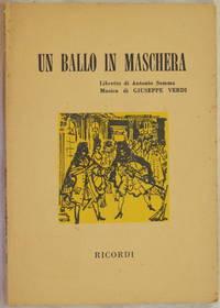 UN BALLO IN MASCHERA MELODRAMMA IN TRE ATTI LIBRETTO DI ANTONIO SOMMA MUSICA DI GIUSEPPE VERDI...