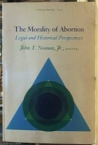 image of The Morality of Abortion; Legal and Historical Perspectives