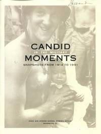 Candid Moments in the Military: Snapshots from 1914 to 1991 by  Susan D  Sandor B.; Moeller - Paperback - from Paperback Recycler (SKU: 45745)