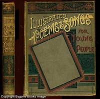 Illustrated Poems and Songs for Young People by Mrs Sale Barker (ed) - First Edition - 1885 - from Bygone Books and Biblio.co.uk