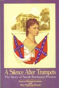 A SILENCE AFTER TRUMPETS The Story of Sarah Buchanan Preston