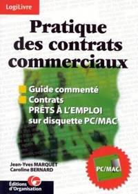 Pratique des contrats commerciaux.  Guide commenté -Contrats prêts à...