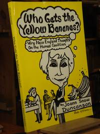 Who Gets the Yellow Bananas? Wry Thoughts on the Human Condition