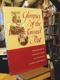 Glimpses of the Harvard Past by  Bernard &  Donald Fleming &  Oscar Handlin &  Stephan Thernstrom Bailyn - 1st Edition 3rd Printing - 1986 - from Henniker Book Farm and Biblio.com