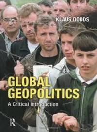 Global Geopolitics: A Critical Introduction