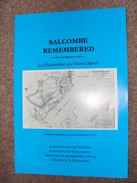 Salcombe Remembered: A pictorial record of Salcombe around the turn of the century taken from the photographic archives of the late A. E. Fairweather.