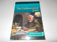 The Undiscovered Jesus: Hidden Truths from the Book of Luke