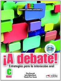 ¡A debate! Estrategias para la interacción oral (Nivel C): Libro Del...
