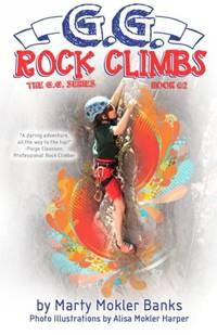 G.G. Rock Climbs: (The G.G. Series, Book #2) by Banks, Marty Mokler