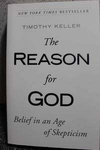 The Reason for God  Belief in an Age of Skepticism