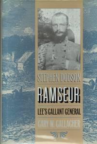STEPHEN DODSON RAMSEUR : LEE'S GALLANT GENERAL