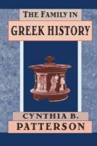 The Family in Greek History by Cynthia B. Patterson - Paperback - 2001-02-08 - from Books Express and Biblio.com