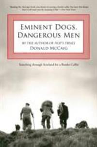 Eminent Dogs  Dangerous Men : Searching Through Scotland for a Border Collie