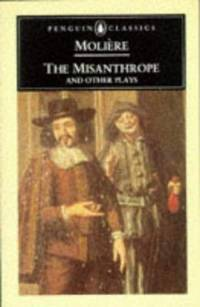 The Misanthrope and Other Plays (Penguin Classics)