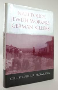NAZI POLICY  JEWISH WORKERS  GERMAN KILLERS