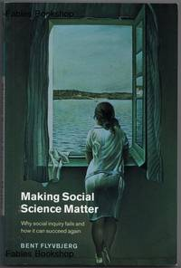 MAKING SOCIAL SCIENCE MATTER. by  Bent. (Tr. Steven Sampson) Flyvbjerg - Paperback - First Edition - from Fables Bookshop and Biblio.com