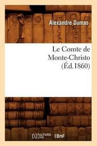Le Comte de Monte-Christo by Alexandre Dumas - Paperback - 2012 - from ThriftBooks and Biblio.com