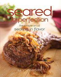 image of Seared to Perfection: The Simple Art of Sealing in Flavor (Non)