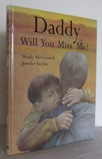 Daddy will you miss me?