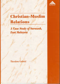 Christian-Muslim Relations: A Case Study of Sarawak, East Malaysia