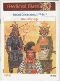 image of Medieval Warriors: Samurai Commanders, 1577-1638: Naoe Kanetsugu