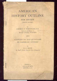 AMERICAN HISTORY OUTLINE AND ANSWERS TO MAP QUESTIONS IN AMERICAN HISTORY