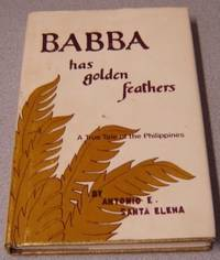 Babba Has Golden Feathers: A True Tale Of The Philippines; Signed