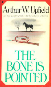 The Bone Is Pointed by  Arthur W Upfield - Paperback - 1984 - from Orielis' Books and Biblio.com