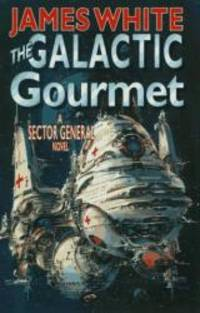 image of The Galactic Gourmet: A Sector General Novel (Sector General Series)
