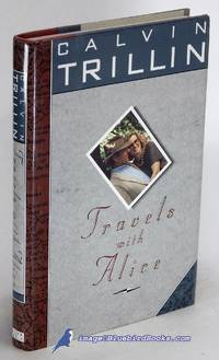 Travels with Alice by  Calvin TRILLIN - First Edition - 1989 - from Bluebird Books (SKU: 84920)