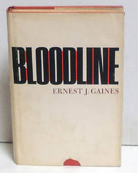 Bloodline by  Ernest Gaines  - 1st Edition.  - 1968  - from citynightsbooks (SKU: 14288)