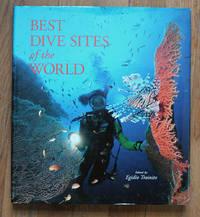 Best Dive Sites of the World by  Egido (Editor)  Kurt et al; Trainito - First Edition - 2000 - from Knickerbocker Books and Biblio.com