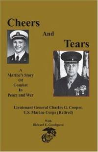 Cheers and Tears : A Marine's Story of Combat in Peace and War