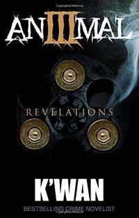 Animal 3: Revelations (N/A) by K'Wan - Paperback - from World of Books Ltd (SKU: GOR010747708)