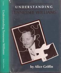 Understanding Tennessee Williams
