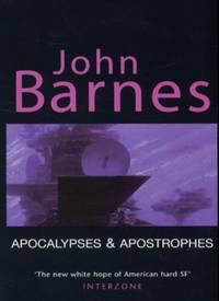 Apocalypses & Apostrophes: Short Fiction Of John Barnes