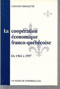 La coopération économique franco-québécoise.  De 1961 à 1997