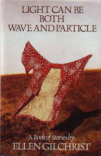 image of LIGHT CAN BE BOTH WAVE AND PARTICLE: A Book of Stories.