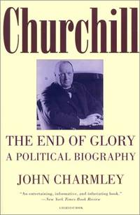 Churchill: The End of Glory : A Political Biography (Harvest/H B J Book)