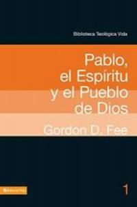 image of BTV # 01: Pablo, el Espíritu y el pueblo de Dios (Biblioteca Teologica Vida) (Spanish Edition)