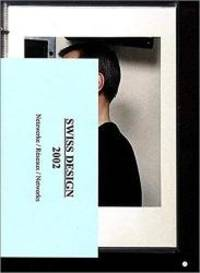 Swiss Design 2002: Netzwerke / Réseaux / Networks (German, French and English Edition)