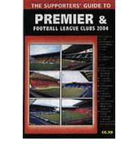 The Supporters' Guide to Premier and Football League Clubs: 2004