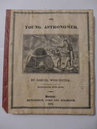 The Young Astronomer.  Designed for Common Schools.  Illustrated with Cuts.