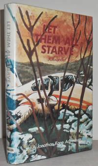 Let them all Starve : A Jonathan Kane adventure