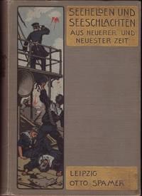 SEEHELDEN UND SEESCHLACHTEN IN NEUERER UND NEUESTER ZEIT, Dritte Auflage. by  D. von Holleben - Hardcover - from OLD WORKING BOOKS & Bindery (Est. 1994) and Biblio.co.uk