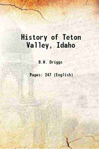 History of Teton Valley, Idaho 1926 [Hardcover]