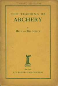 The Teaching of Archery. by  Dave and Cia Craft - Paperback - 1936. - from The Good Times Bookshop (SKU: 14091)
