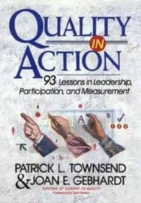Quality in Action : 93 Lessons in Leadership, Participation, and Measurement