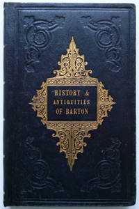 The Social History and Antiquities of Barton-Upon-Humber by BALL, M ... [publisher] - 1856