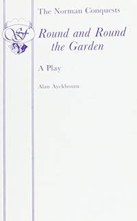 image of Round and Round the Garden - A Play (Acting Edition S.)